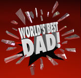 World's Best Dad Parenting Award Honor Top Father. World's Best Dad 3d words breaking through red glass to illustrate a special award, honor, prize or Royalty Free Stock Image
