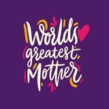 World`s Greatest Mother. Happy Mother`s Day. Hand drawn vector lettering. Isolated on background vector illustration