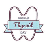 World Thyroid day greeting emblem. World Thyroid day emblem isolated vector illustration on white background. 25 may world healthcare holiday event label Royalty Free Stock Photography