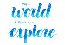 The world is yours to explore - hand lettering inscription in blue ombre with white stars vector illustration