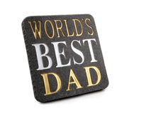 Worlds best dad. Plaque for fathers day Stock Photo
