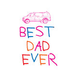 Worlds best dad ever message Royalty Free Stock Image