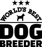 Worlds best dog breeder. With dog silhouette vector illustration