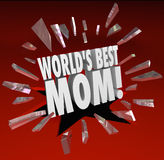 Worlds Best Mom Words Break Through Glass Top Mother Royalty Free Stock Photography