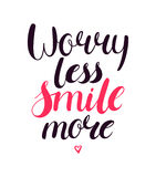 Worry less smile more. Motivational positive hand lettered phrase vector illustration