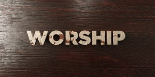 Worship - grungy wooden headline on Maple  - 3D rendered royalty free stock image. This image can be used for an online website banner ad or a print postcard Royalty Free Stock Photography
