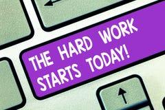 Wort, das heute Text die harte Arbeits-Anfänge schreibt Geschäftskonzept für das Beginnen, Anstrengungen unternehmend, erfolgreic lizenzfreie stockfotografie