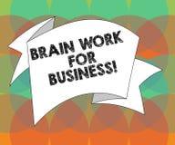 Wort, das Text Brain Work For Business schreibt Geschäftskonzept für das Gedanklich lösen des kreativen Jobinspirationsdenkens ge stock abbildung