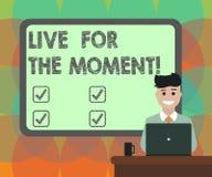 Wort, das Text Live For The Moment schreibt Geschäftskonzept für entspannten Enjoy heute glücklichen Lebensstil ist motiviertes l stock abbildung