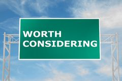 Worth Considering concept. 3D illustration of WORTH CONSIDERING script on road sign Stock Photography