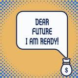 Wortschreibens-Text liebe Zukunft bin ich bereit Geschäftskonzept für die Zustandsaktionssituation, die völlig vorbereitet wird stock abbildung