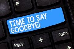 Wortschreibens-Text Zeit Abschied zu nehmen Geschäftskonzept für den Trennungs-Moment, der Auseinanderbrechen das Abschiedswunsch stockfoto