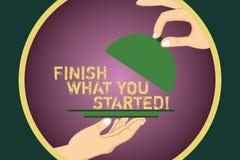 Wortschreibenstext beenden, was Sie begonnen Geschäftskonzept für tun nicht Halt bis, Ihre Ziele Ausdauer HU zu vollenden stock abbildung