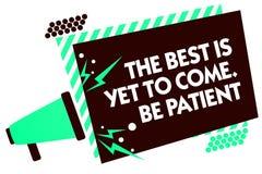 Wortschreibenstext das Beste ist, schon zu kommen Seien Sie geduldig Geschäftskonzept für verlieren nicht Hoffnungslicht kommen n Stockfotos