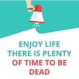Wortschreibenstext genießen das Leben dort ist das viel Zeit, zum tot zu sein stock abbildung