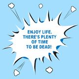 Wortschreibenstext genießen Leben dort S ist das viel Zeit, zum tot zu sein Geschäftskonzept für ist glücklich, während Sie leben stock abbildung