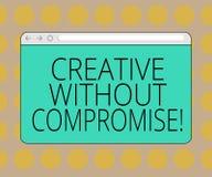 Wortschreibenstext kreativ ohne Kompromiss Geschäftskonzept für eine Maßnahme des Goodwills und des kleinen Originalität Monitors stock abbildung