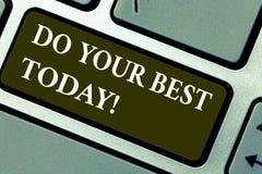 Wortschreibenstext tun Ihr Bestes heute Geschäftskonzept, damit Make Bemühungen hervorragende Leistung erhalten in, was Sie Taste lizenzfreies stockbild