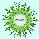 Wreath with leaf and inscription. Leaf wreath. leaf bouquet. be foolish stock illustration