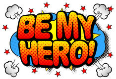 Writing be my hero in comic style Royalty Free Stock Image