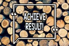 Writing note showing Achieve Result. Business photo showcasing Obtain Success Reaching your goals Wooden background vintage wood. Wild message ideas intentions royalty free stock photos
