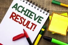 Writing note showing  Achieve Result Motivational Call. Business photo showcasing Obtain Success Reaching your goals written on No. Writing note showing  Achieve Stock Photo