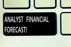 Writing note showing Analyst Financial Forecast. Business photo showcasing estimate future financial outcomes of a. Company Keyboard key Intention to create stock photo