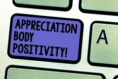 Writing note showing Appreciation Body Positivity. Business photo showcasing Acceptance and appreciation of body types. Keyboard key Intention to create royalty free stock photos