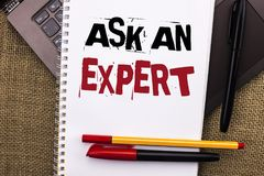 Writing note showing  Ask An Expert. Business photo showcasing Consult a Professional Asking for Advice Make a Question written on. Writing note showing  Ask An Royalty Free Stock Images
