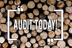 Writing note showing Audit Today. Business photo showcasing Inspection made right now to demonstratingal or organizational. Accounts Wooden background vintage royalty free stock image