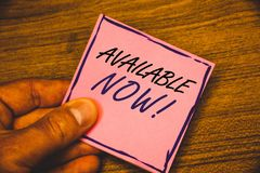 Writing note showing Available Now Motivational Call. Business photos showcasing Promotion Service Product Availability. Writing note showing Available Now royalty free stock image
