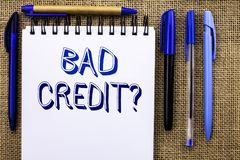 Writing note showing  Bad Credit Question. Business photo showcasing Low Credit Finance Economic Budget Asking Questionaire writte. N Notebook Book the jute Stock Photos