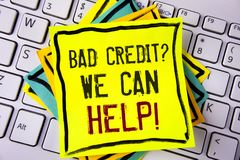 Writing note showing  Bad Credit Question We Can Help Motivational Call. Business photo showcasing achieve good debt health writte. N Yellow Sticky note paper Stock Image