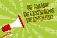 Writing note showing Be Aware Be Listening Be Engaged. Business photo showcasing take attention to actions or speakers Man holding. Megaphone loudspeaker grunge Royalty Free Stock Images