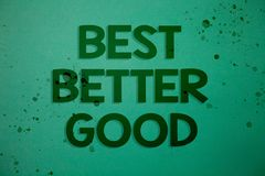 Writing note showing Best Better Good. Business photo showcasing improve yourself Choosing best choice Deciding Improvement Ideas. Messages green background royalty free stock photo