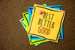Writing note showing Best Better Good. Business photo showcasing improve yourself Choosing best choice Deciding Improvement Paper. S beautiful colours messages royalty free stock photo