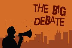 Writing note showing The Big Debate. Business photo showcasing Lecture Speech Congress presentation Arguments Differences Man hold. Ing megaphone speaking royalty free illustration