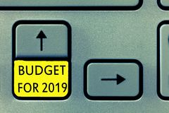Writing note showing Budget For 2019. Business photo showcasing An written estimates of income and expenditure for 2019 stock photography