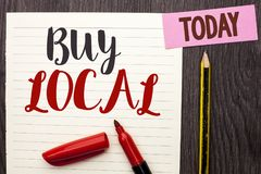 Writing note showing  Buy Local. Business photo showcasing Buying Purchase Locally Shop Store Market Buylocal Retailers written on. Writing note showing  Buy Royalty Free Stock Photos