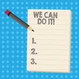 Writing note showing We Can Do It. Business photo showcasing see yourself as powerful capable demonstrating Pencil with. Writing note showing We Can Do It royalty free illustration
