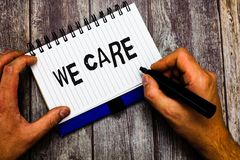 Writing note showing We Care. Business photo showcasing Support you Give help needed Offer treatment or assistance stock images