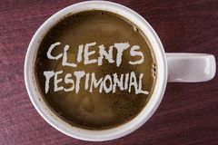 Writing note showing  Clients Testimonial. Business photo showcasing Customers Personal Experiences Reviews Opinions Feedback writ. Ten Coffee in White Cup the Stock Image