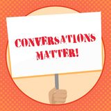Writing note showing Conversations Matter. Business photo showcasing generate new and meaningful knowledge Positive. Writing note showing Conversations Matter stock illustration