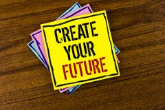 Writing note showing  Create Your Future. Business photo showcasing career goals Targets improvement set plans learning written on. Writing note showing  Create Stock Images