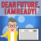 Writing note showing Dear Future I Am Ready. Business photo showcasing Confident to move ahead or to face the future. Writing note showing Dear Future I Am Ready stock illustration