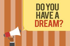Writing note showing Do You Have A Dream question. Business photo showcasing asking someone about life goals Achievements Multilin. E text board typing make Stock Photos