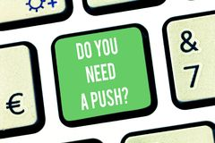 Writing note showing Do You Need A Pushquestion. Business photo showcasing Tell us if you can use help motivation from stock images