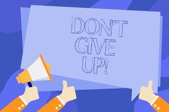Writing note showing Don T Give Up. Business photo showcasing Keep trying until you succeed follow your dreams goals. Writing note showing Don T Give Up vector illustration