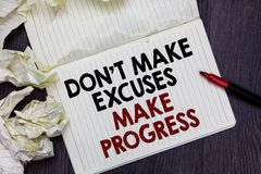 Writing note showing Don t not Make Excuses Make Progress. Business photo showcasing Keep moving stop blaming others Marker over n. Otebook crumpled papers pages royalty free stock photos