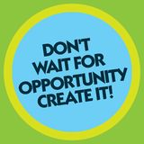 Writing note showing Don T Wait For Opportunity Create It. Business photo showcasing Make your own chances Inspirational. Circle with Border Multi Color Round vector illustration